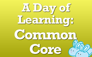 How to Learn about the Common Core (its Easy and Free!)